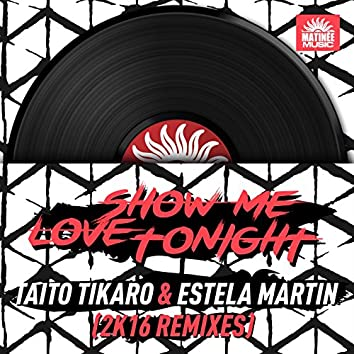 Show Me Love Tonight (2K16 Remixes)