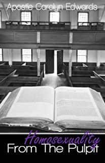 Homosexuality From The Pulpit (What Would You Do If Your Pastor Was A Homosexual?)