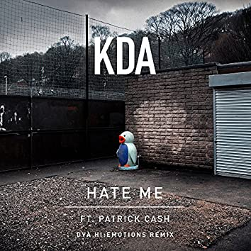Hate Me (feat. Patrick Cash) [DVA Hi:Emotions Remix]