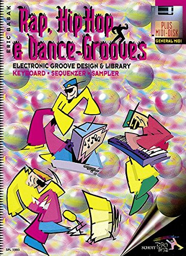 Rap, HipHop & Dance Grooves: Electronic Groove Design & Library für Keyboard - Sequenzer- Sampler. Keyboard. Ausgabe mit MIDI-Diskette. (Schott Pro Line)