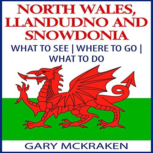 North Wales, Llandudno, and Snowdonia audiobook cover art