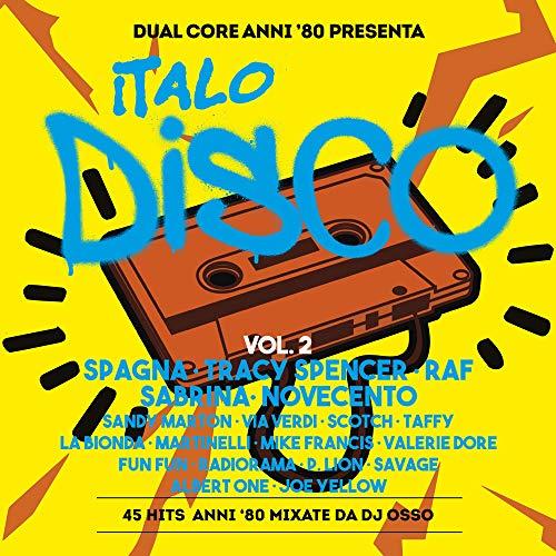 Dual Core Anni 80 Presenta Italo Disco Vol.2 (Mix Dj Osso)