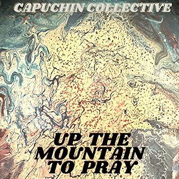 Up the Mountain to Pray