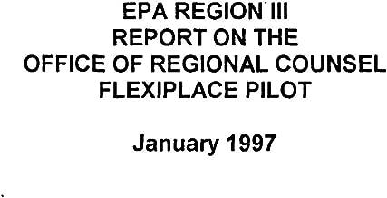 EPA Region III Report on the Office of Regional Counsel Flexiplace Pilot