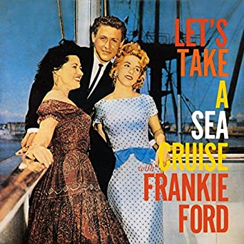 Let's Take A Sea Cruise With Frankie Ford