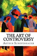 THE ART OF CONTROVERSY (Classic Book) : With illustration (English Edition)