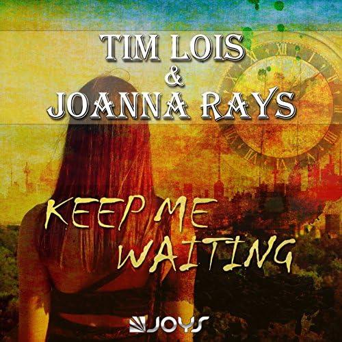 Tim Lois & Joanna Rays