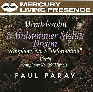 "Mendelssohn: A Midsummer Night's Dream; Symphony No. 5 ""Reformation"" / Haydn: Symphony No. 96 ""The Miracle"""