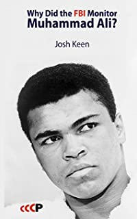 Why Did the FBI Monitor Muhammad Ali?