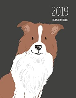 2019 Border Collie: Dated Weekly Planner With To Do Notes & Dog Quotes - Border Collie Brown White (Awesome Calendar Planners for Dog Owners Dark)