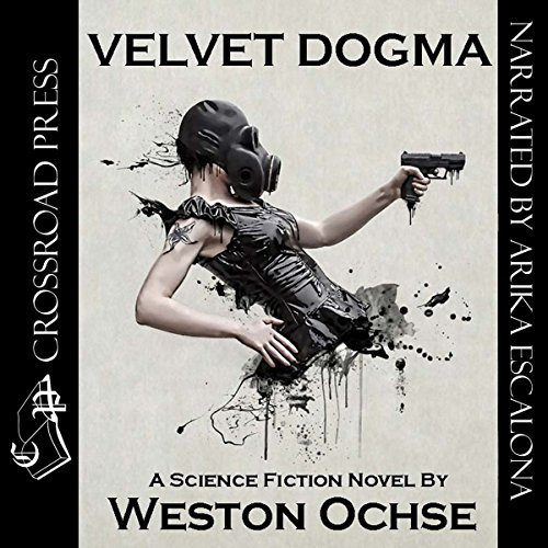 Velvet Dogma Audiobook By Weston Ochse cover art
