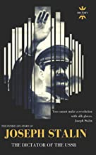 JOSEPH STALIN: THE DICTATOR OF THE USSR (Great Biographies)