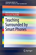 Teaching Surrounded by  Smart Phones (SpringerBriefs in Applied Sciences and Technology) (English Edition)