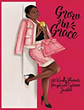 Grow In Grace: African American Women Gifts - 2021 Weekly and Monthly Planner, Prayer Journal and Sermon Tracker