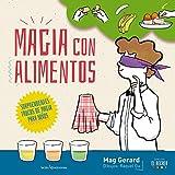 Magia con alimentos: Sorprendentes trucos de magia para niños: 1 (El Recreo)