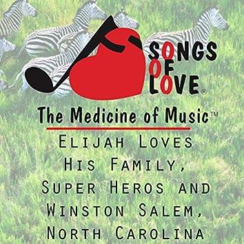 Elijah Loves His Family, Super Heros and Winston Salem, North Carolina