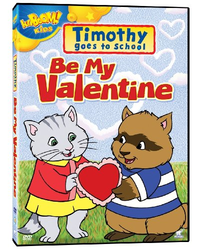 Timothy Goes to School - Be My Valentine
