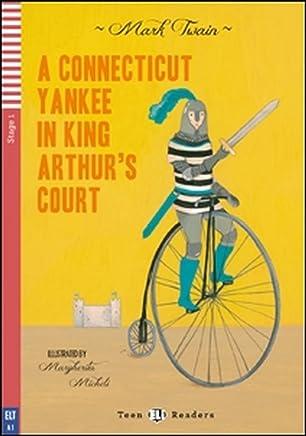 A Connecticut yankee in king Arthurs court. Per la scuola media. Con espansione online [Lingua inglese]