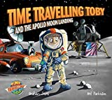 Time Travelling Toby and the Apollo Moon Landing by Graham Jones (2015-09-29)