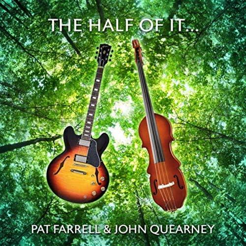 Pat Farrell & John Quearney