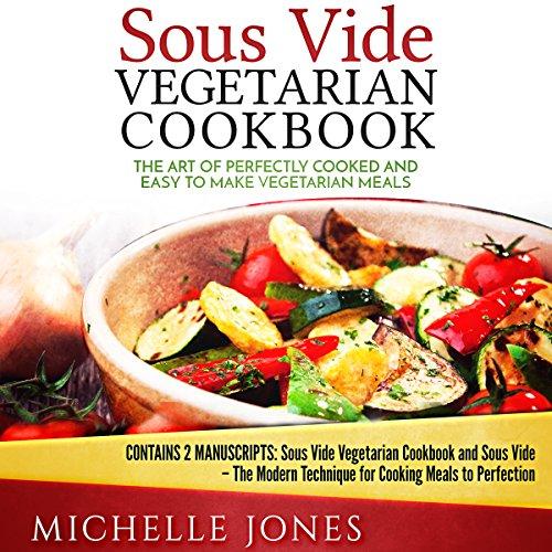 Sous Vide Vegetarian Cookbook audiobook cover art
