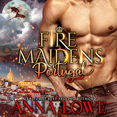 Fire Maidens: Portugal: Billionaires & Bodyguards, Book 4