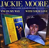 I'M on My Way/With Your Love - ackie Moore