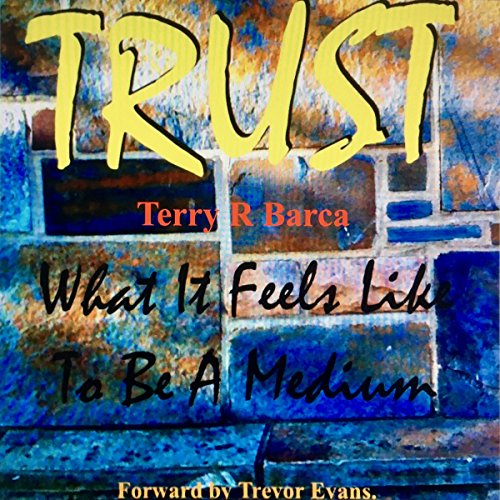 Trust: What It Feels Like to Be a Medium audiobook cover art