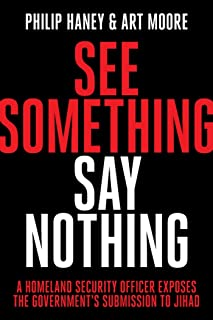 see something say nothing philip haney