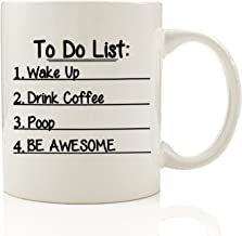 To Do List Funny Coffee Mug 11 oz Wake Up, Drink Coffee, Poop, Be Awesome - Unique Father's Day Gift For Men - Best Office Cup & Birthday Present Idea For Dad, Husband, Boyfriend, Male Coworker, Him