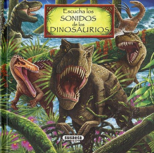 Escucha los sonidos De Los Dinosaurios (Colección Los sonidos de la naturaleza)