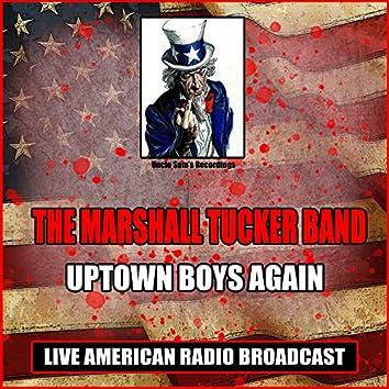 Uptown Boys Again (Live)