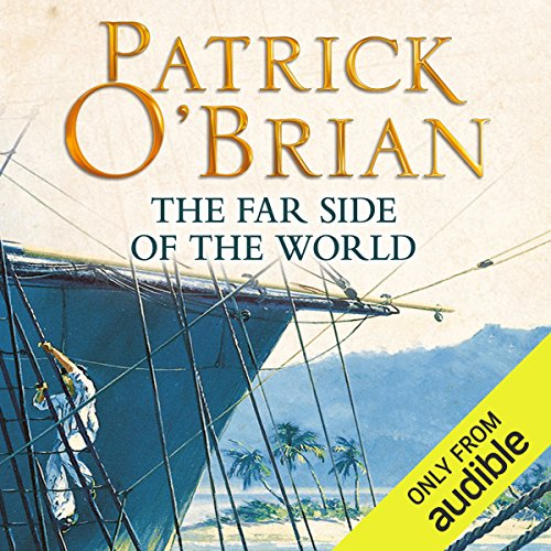 The Far Side of the World     Aubrey-Maturin Series, Book 10              By:                                                                                                                                 Patrick O'Brian                               Narrated by:                                                                                                                                 Ric Jerrom                      Length: 13 hrs and 48 mins     238 ratings     Overall 4.8