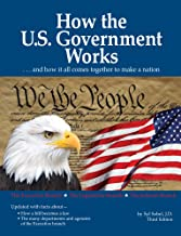 How The US Government Works: ...and How It All Comes Together to Make a Nation