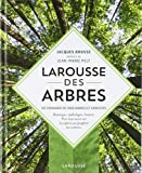 Larousse des arbres : Dictionnaire de 1600 arbres...