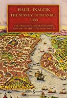 The Survey of Istanbul 1455: The Text, English Translation, Analysis of the Text, Documents