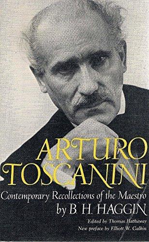 Arturo Toscanini: Contemporary Recollections of the Maestro