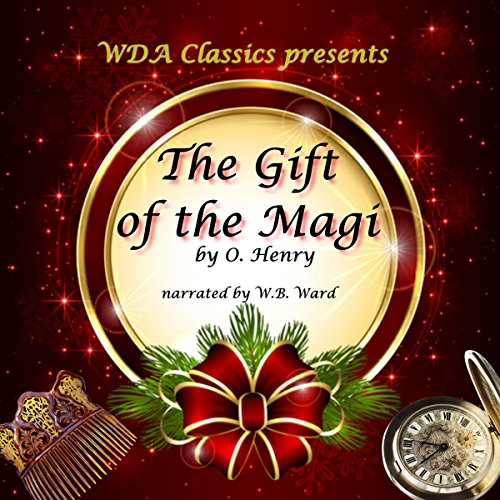 WDA Classics Presents O. Henry's The Gift of the Magi                   By:                                                                                                                                 O. Henry                               Narrated by:                                                                                                                                 W.B. Ward                      Length: 16 mins     14 ratings     Overall 4.7