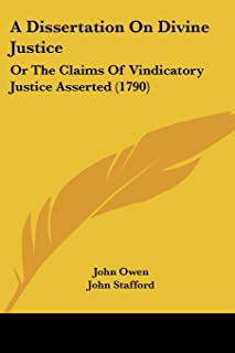 A Dissertation On Divine Justice: Or The Claims Of Vindicatory Justice Asserted (1790)
