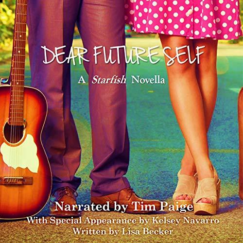 Dear Future Self: A Starfish Novella: Starfish: A Rock Star Romance, Book 2