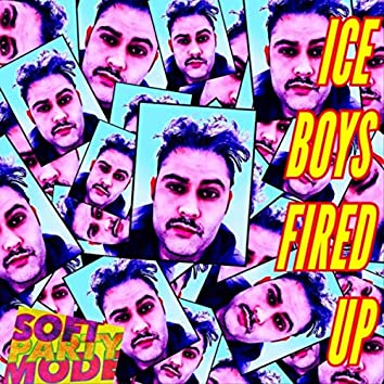 Ice Boys Fired Up
