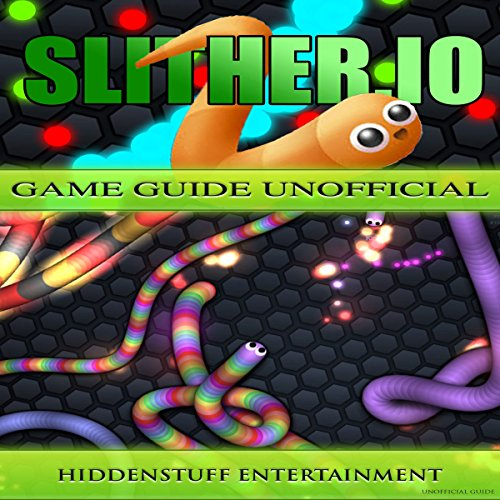 Slither.io Game Guide Unofficial audiobook cover art