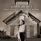 Dirty Jeans and Mudslide Hymns von John Hiatt