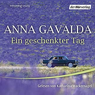 Ein geschenkter Tag                   By:                                                                                                                                 Anna Gavalda                               Narrated by:                                                                                                                                 Katharina Wackernagel                      Length: 2 hrs and 20 mins     Not rated yet     Overall 0.0