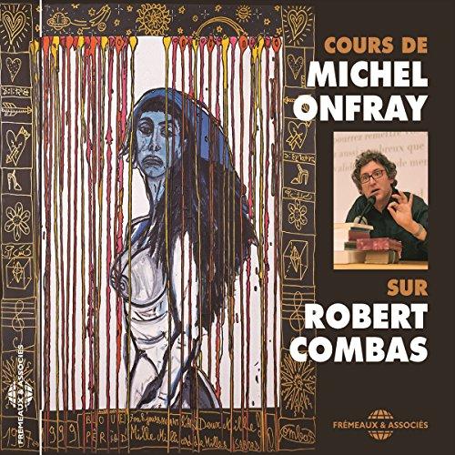 Robert Combas, un cours de Michel Onfray Titelbild
