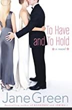 To Have and To Hold: A Novel