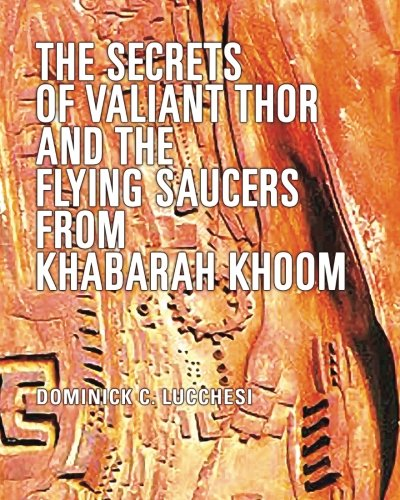 The Secrets of Valiant Thor and the Flying Saucers From Khabarah Khoom