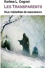 Les Transparents: Le médaillon de succession (French Edition)