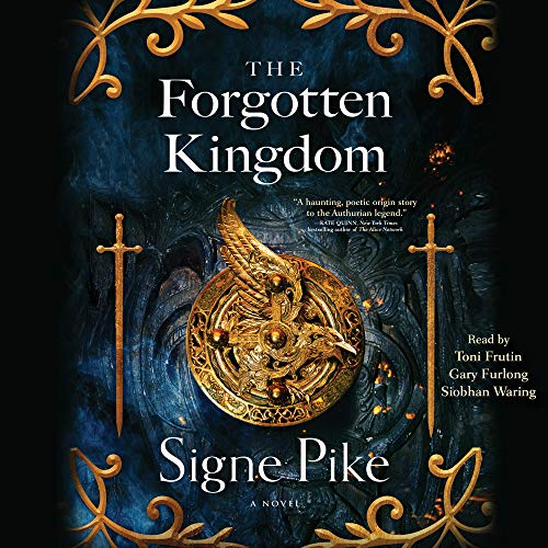 The Forgotten Kingdom Audiobook By Signe Pike cover art