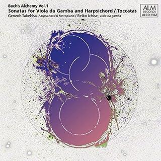 バッハの錬金術 Vol.1 ヴィオラ・ダ・ガンバと鍵盤楽器のためのソナタ全曲/二つのトッカータ